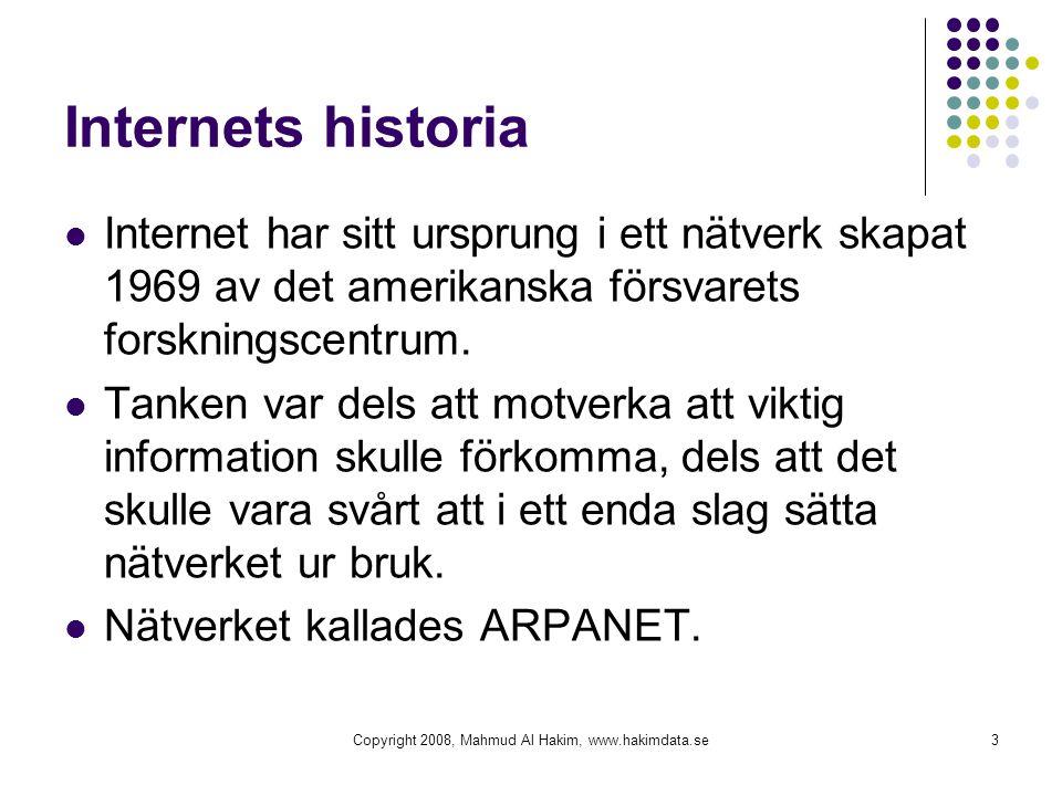 Internets historia  Internet har sitt ursprung i ett nätverk skapat 1969 av det amerikanska försvarets forskningscentrum.  Tanken var dels att motve