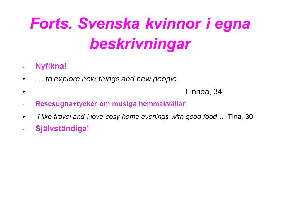 Forts. Svenska kvinnor i egna beskrivningar • Nyfikna.