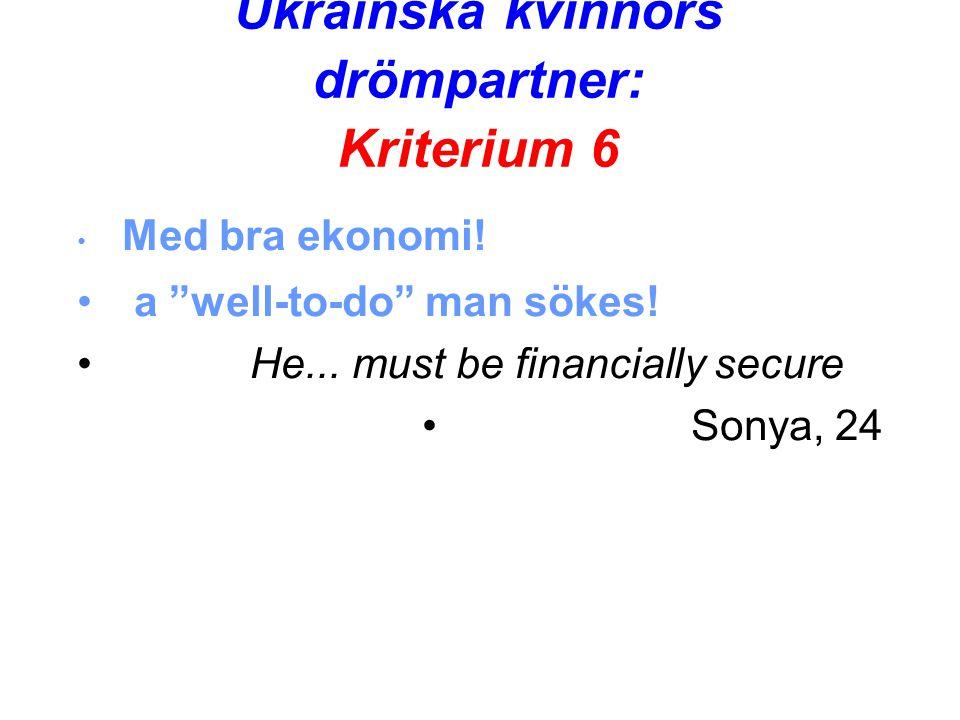 Ukrainska kvinnors drömpartner: Kriterium 6 • Med bra ekonomi.
