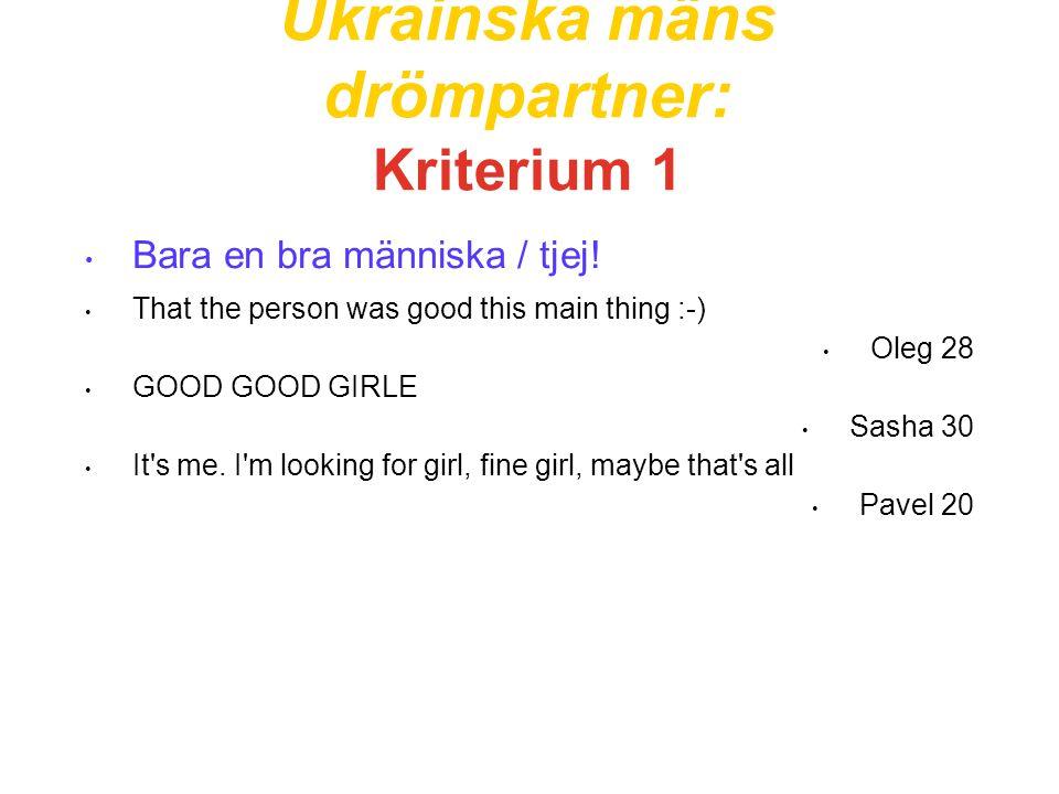 Ukrainska mäns drömpartner: Kriterium 1 • Bara en bra människa / tjej.