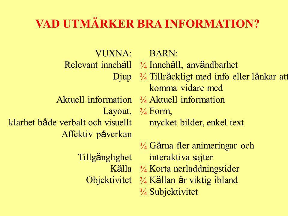 VAD UTMÄRKER BRA INFORMATION.