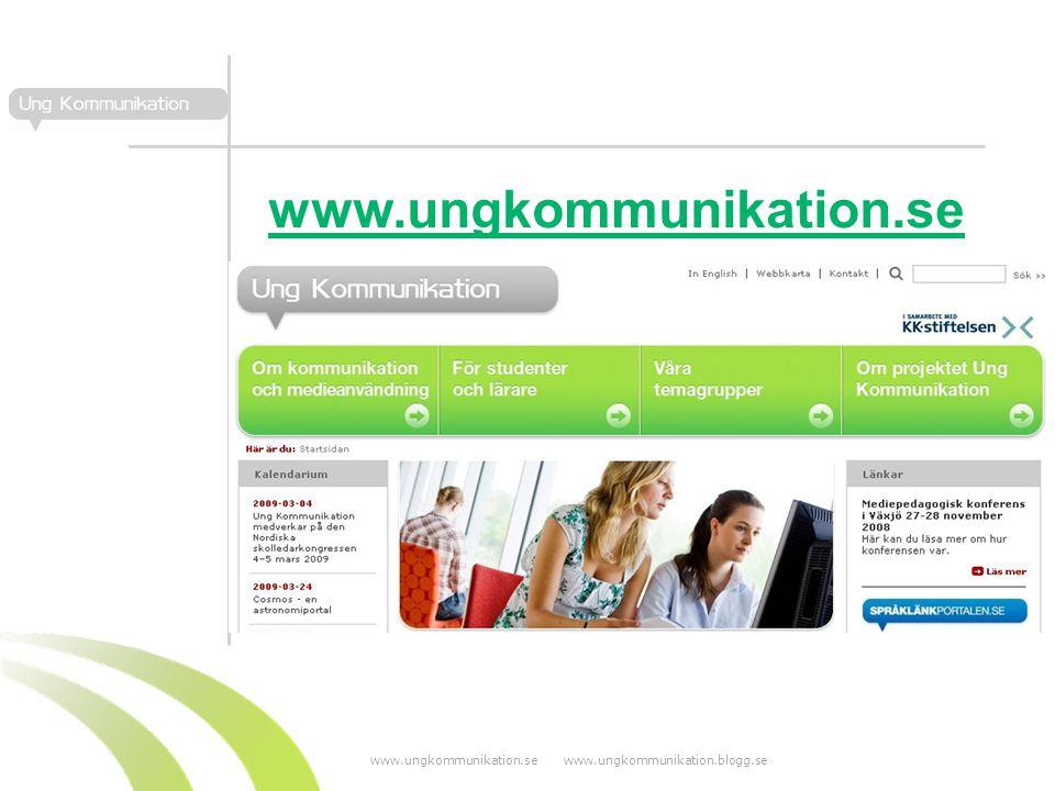 www.ungkommunikation.se www.ungkommunikation.blogg.se www.ungkommunikation.se