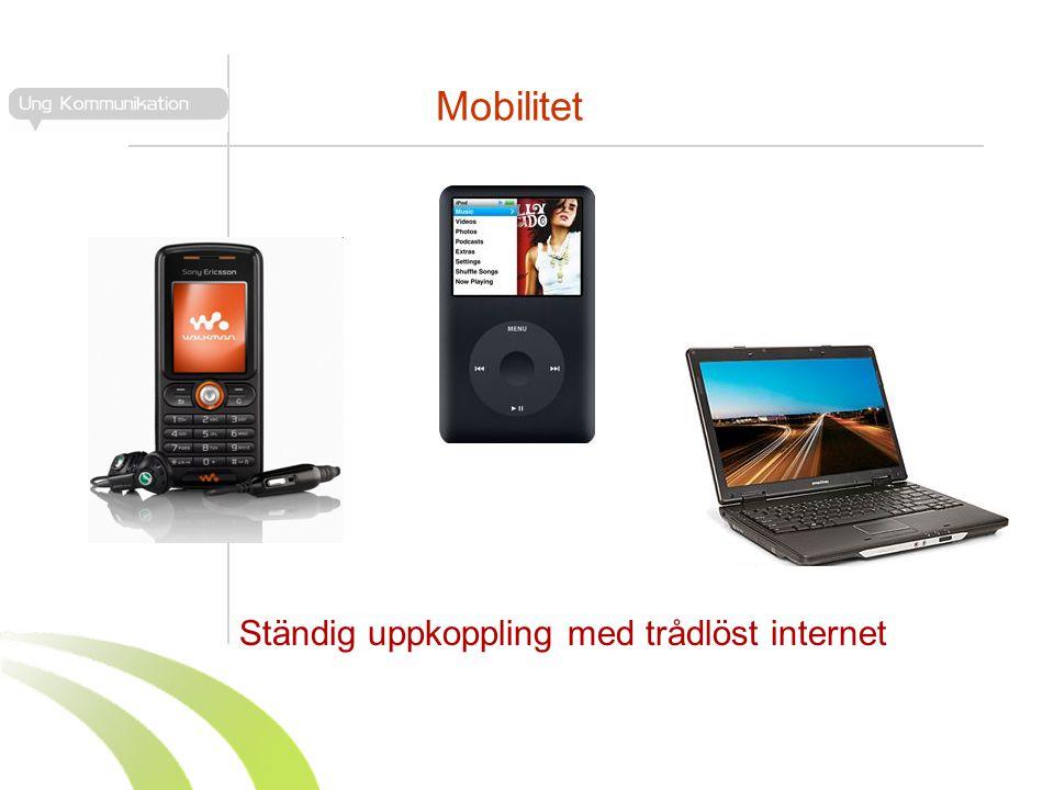 Mobilitet Ständig uppkoppling med trådlöst internet