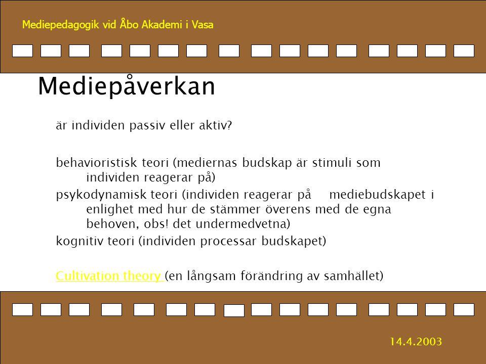 Mediepedagogik vid Åbo Akademi i Vasa Mediepåverkan är individen passiv eller aktiv? behavioristisk teori (mediernas budskap är stimuli som individen