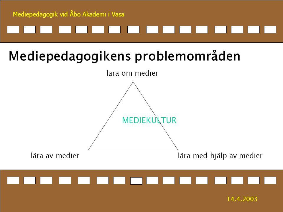 Mediepedagogik vid Åbo Akademi i Vasa Mediekultur 'Kultur' estetisk definition – finkultur antropologisk definition – allt som människan gör 14.4.2003