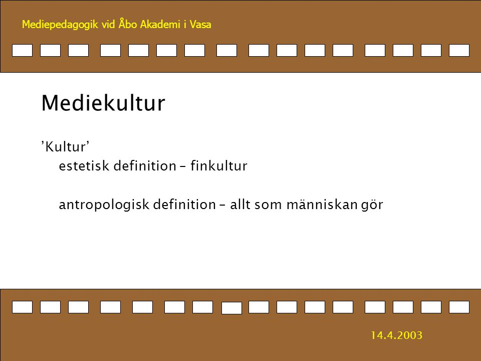 Mediepedagogik vid Åbo Akademi i Vasa Medierna är både ett kulturellt redskap för människors strävan att uttrycka och förstå sig själva och varandra (kulturen), och ett politiskt och ekonomiskt redskap, som kan kontrollera människor och begränsa deras förståelse av omvärlden (kulturen). Drotner, K.