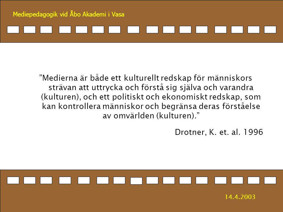 """Mediepedagogik vid Åbo Akademi i Vasa """"Medierna är både ett kulturellt redskap för människors strävan att uttrycka och förstå sig själva och varandra"""