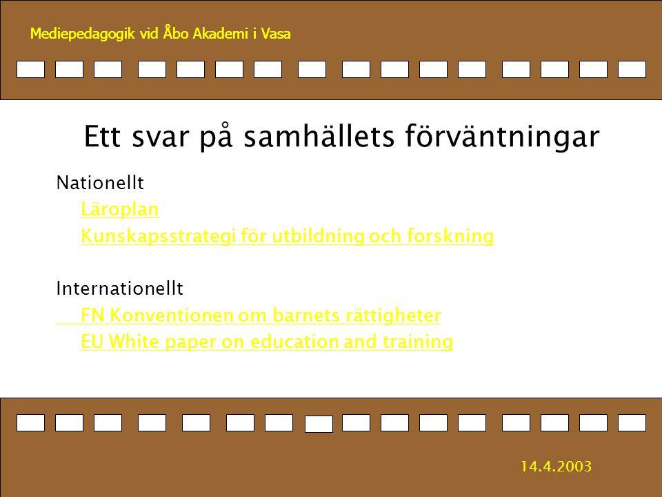 Mediepedagogik vid Åbo Akademi i Vasa Ett svar på samhällets förväntningar Nationellt Läroplan Kunskapsstrategi för utbildning och forskning Internati