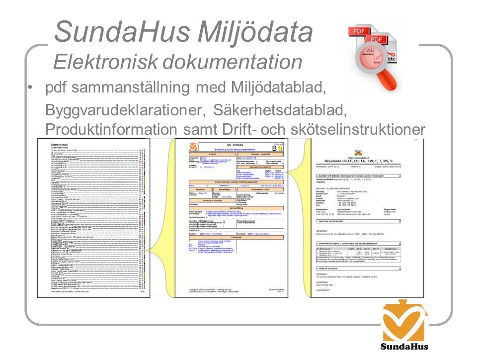 SundaHus Miljödata Elektronisk dokumentation •pdf sammanställning med Miljödatablad, Byggvarudeklarationer, Säkerhetsdatablad, Produktinformation samt