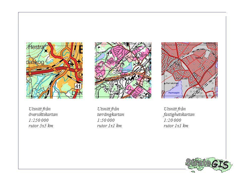 Utsnitt från översiktskartan 1:250 000 rutor 5x5 km Utsnitt från terrängkartan 1:50 000 rutor 1x1 km Utsnitt från fastighetskartan 1:20 000 rutor 1x1