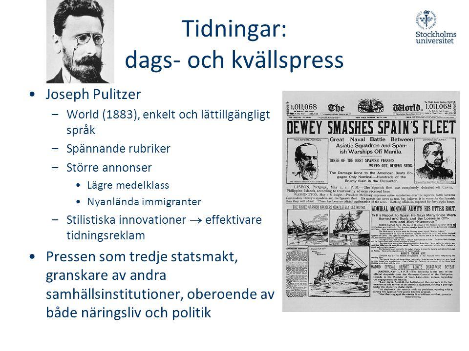 Tidningar: dags- och kvällspress •Joseph Pulitzer –World (1883), enkelt och lättillgängligt språk –Spännande rubriker –Större annonser •Lägre medelkla