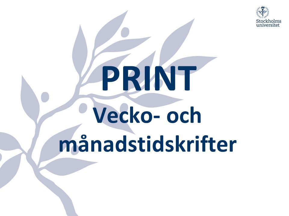 PRINT Vecko- och månadstidskrifter