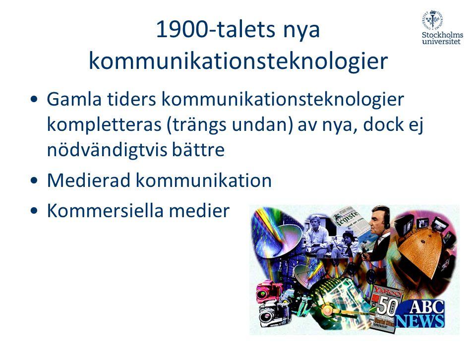 1900-talets nya kommunikationsteknologier •Gamla tiders kommunikationsteknologier kompletteras (trängs undan) av nya, dock ej nödvändigtvis bättre •Me