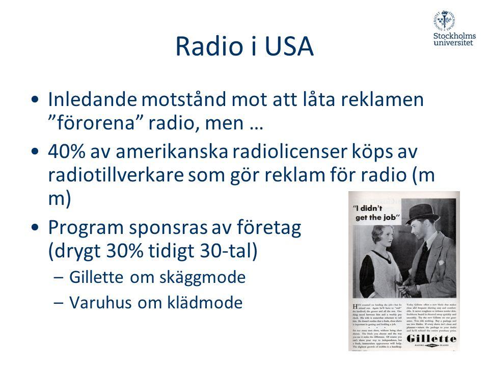 """Radio i USA •Inledande motstånd mot att låta reklamen """"förorena"""" radio, men … •40% av amerikanska radiolicenser köps av radiotillverkare som gör rekla"""