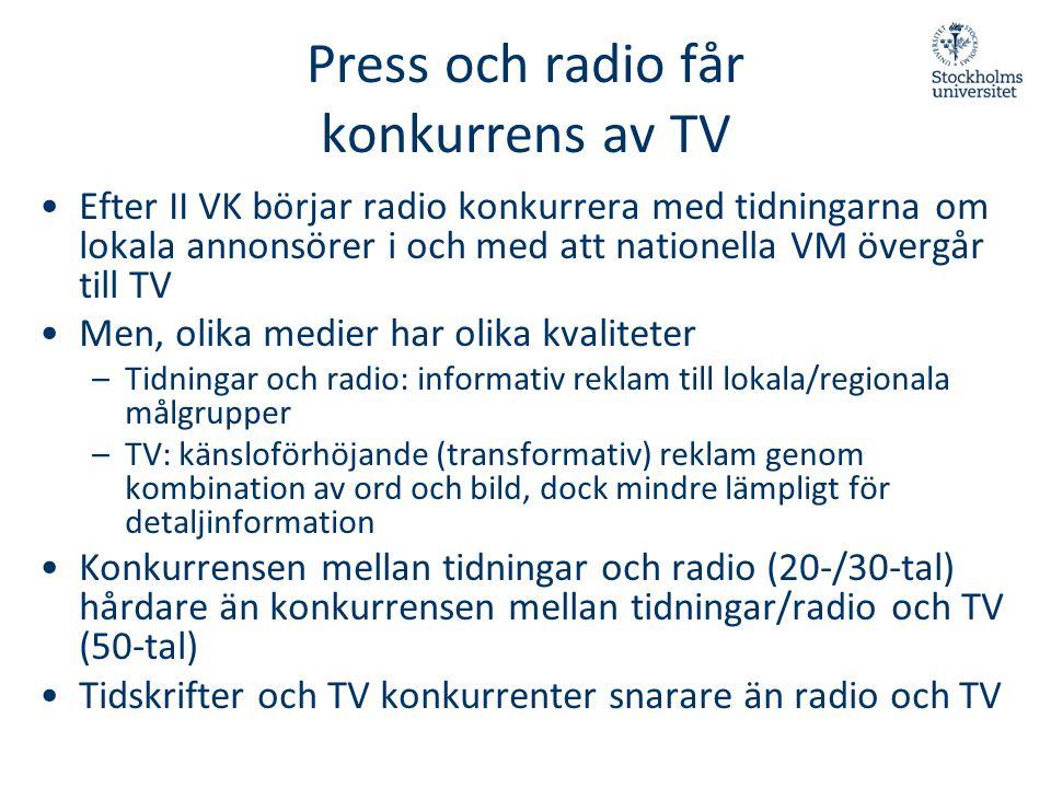 Press och radio får konkurrens av TV •Efter II VK börjar radio konkurrera med tidningarna om lokala annonsörer i och med att nationella VM övergår til