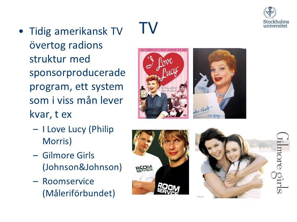 TV •Tidig amerikansk TV övertog radions struktur med sponsorproducerade program, ett system som i viss mån lever kvar, t ex –I Love Lucy (Philip Morri