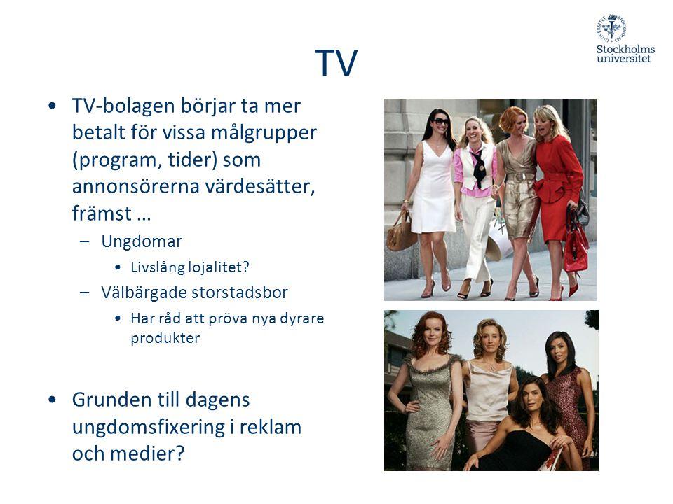 TV •TV-bolagen börjar ta mer betalt för vissa målgrupper (program, tider) som annonsörerna värdesätter, främst … –Ungdomar •Livslång lojalitet? –Välbä