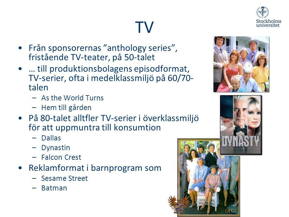 """TV •Från sponsorernas """"anthology series"""", fristående TV-teater, på 50-talet •… till produktionsbolagens episodformat, TV-serier, ofta i medelklassmilj"""