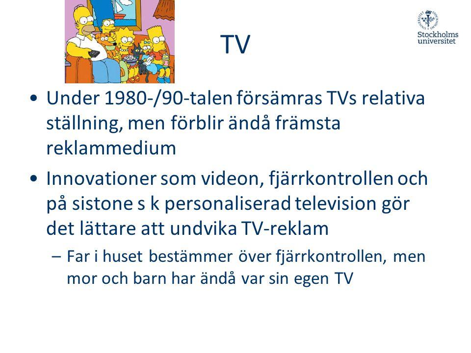 TV •Under 1980-/90-talen försämras TVs relativa ställning, men förblir ändå främsta reklammedium •Innovationer som videon, fjärrkontrollen och på sist