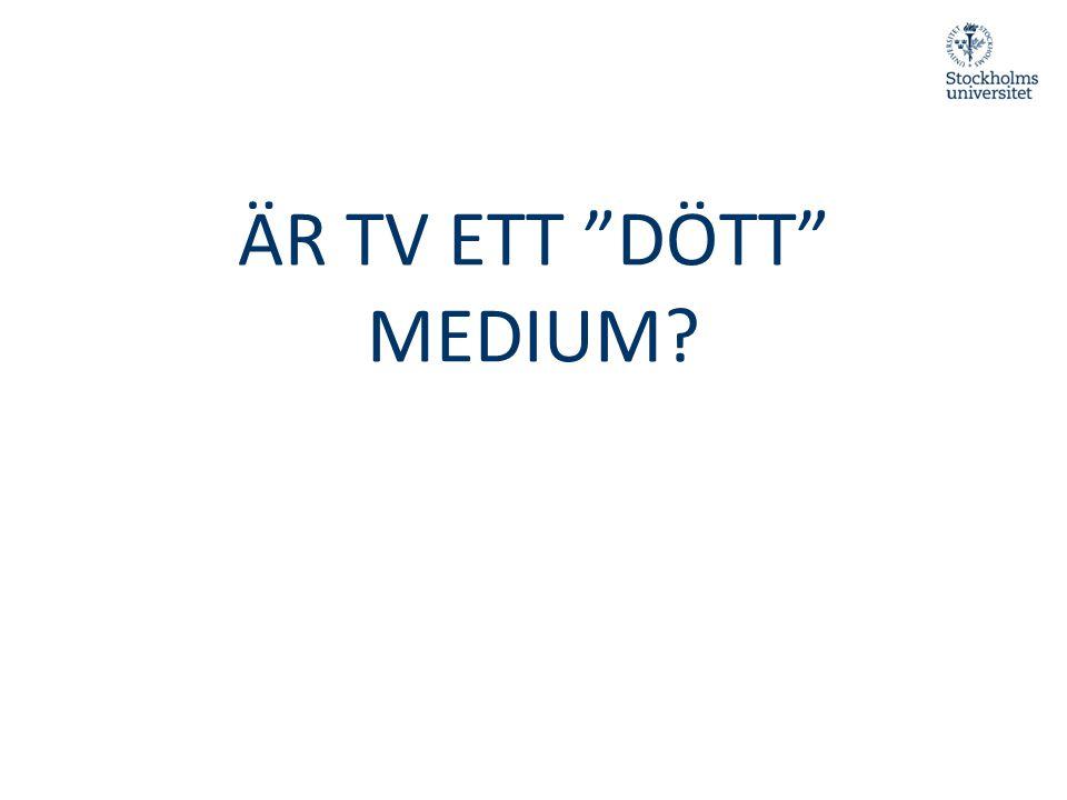 """ÄR TV ETT """"DÖTT"""" MEDIUM?"""