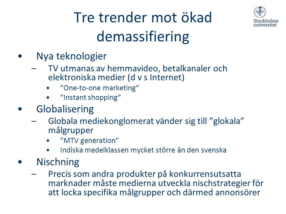 """Tre trender mot ökad demassifiering •Nya teknologier –TV utmanas av hemmavideo, betalkanaler och elektroniska medier (d v s Internet) •""""One-to-one mar"""