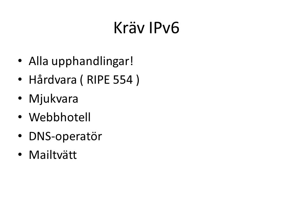 Kräv IPv6 • Alla upphandlingar.