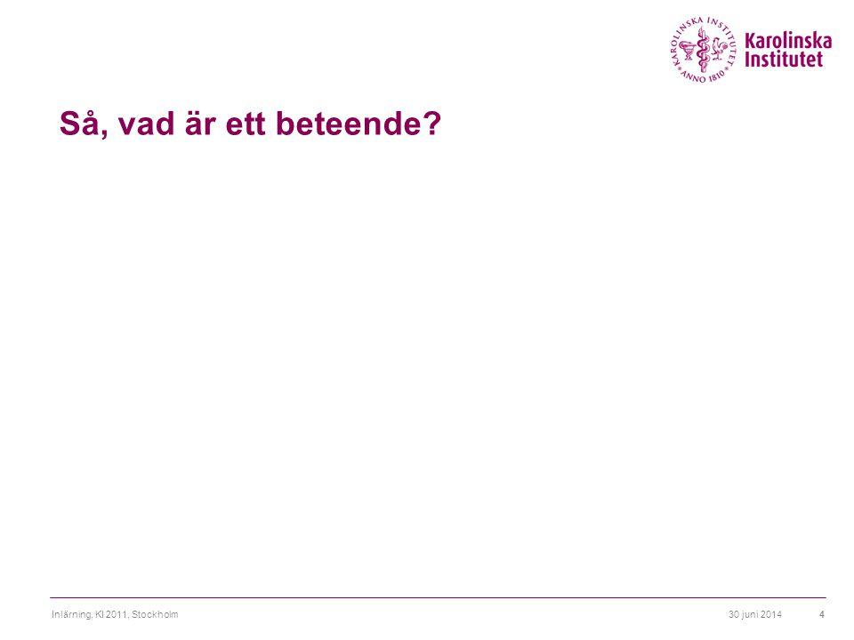 30 juni 2014Inlärning, KI 2011, Stockholm25 Partial reinforcement extinction effect Lars får beröm av sin chef på intermittent basis när han skrivit pm på jobbet.