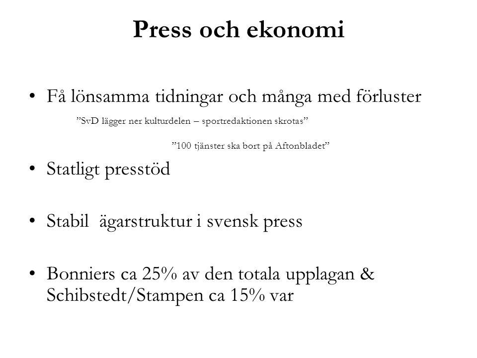 """Press och ekonomi •Få lönsamma tidningar och många med förluster """"SvD lägger ner kulturdelen – sportredaktionen skrotas"""" """"100 tjänster ska bort på Aft"""