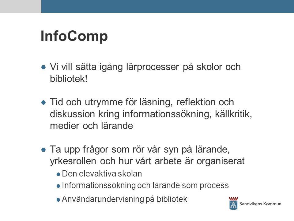 InfoComp  Vi vill sätta igång lärprocesser på skolor och bibliotek.