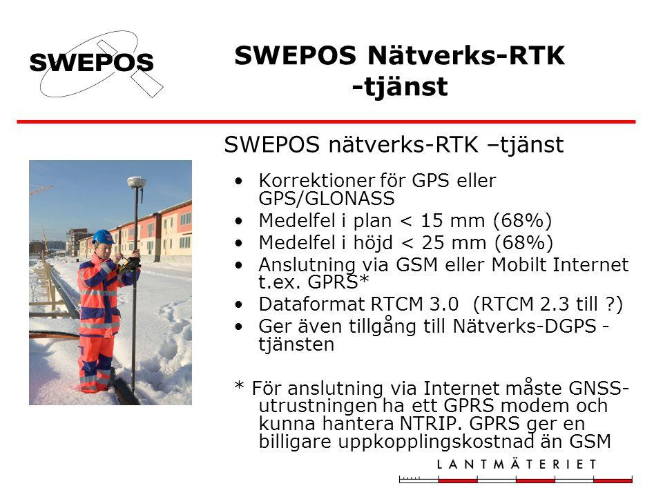 •Korrektioner för GPS eller GPS/GLONASS •Medelfel i plan < 15 mm (68%) •Medelfel i höjd < 25 mm (68%) •Anslutning via GSM eller Mobilt Internet t.ex.