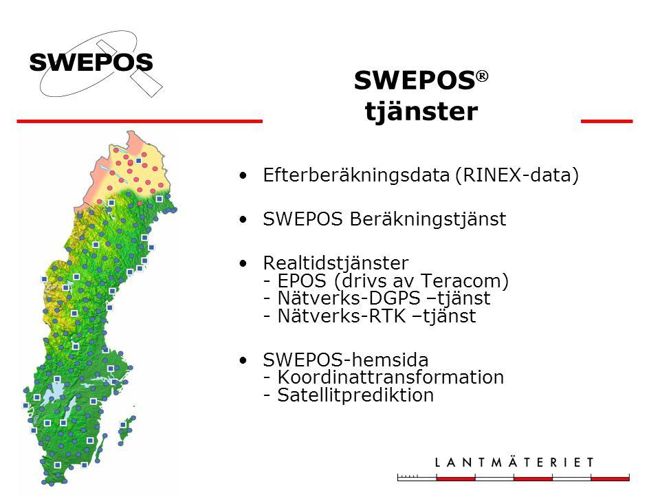 SWEPOS  tjänster •Efterberäkningsdata (RINEX-data) •SWEPOS Beräkningstjänst •Realtidstjänster - EPOS (drivs av Teracom) - Nätverks-DGPS –tjänst - Nät