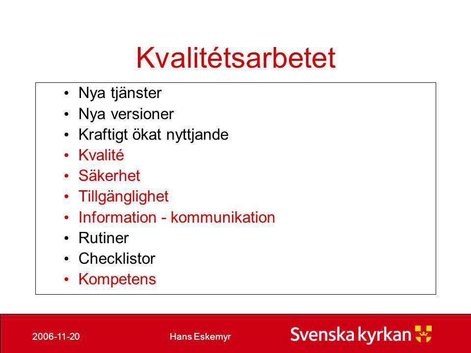 Hans Eskemyr2006-11-20 Förändrade förutsättningar ekonomiskt, personellt m.m.