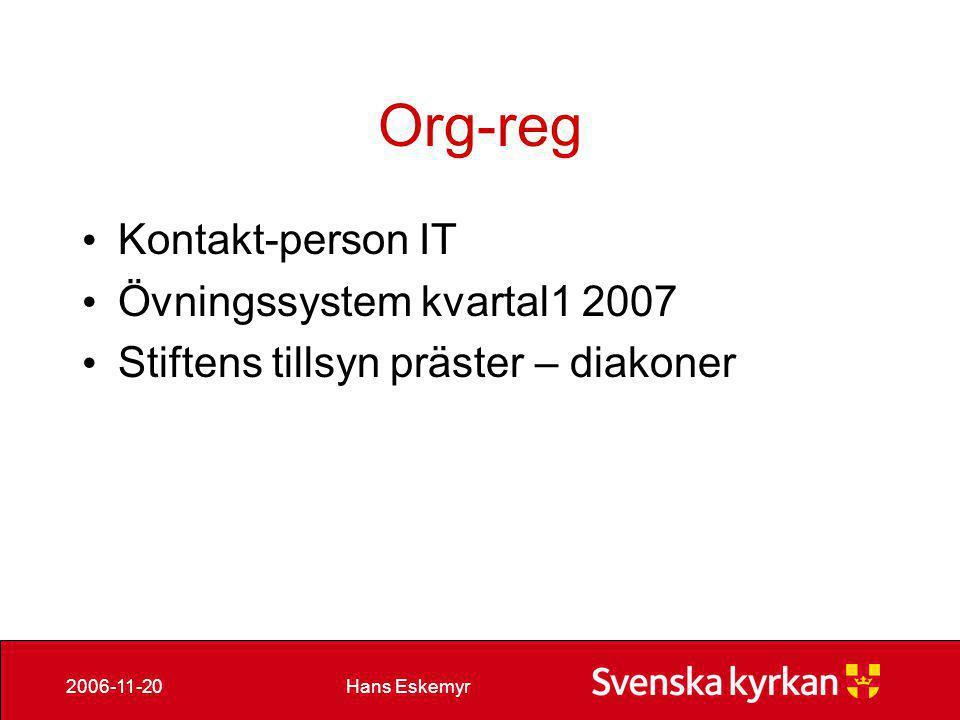 Hans Eskemyr2006-11-20 Kob • Utjämningssystemet – modul i KOB • I drift sedan augusti • Successiv övergång från pappersburen till on-line åtkomst.