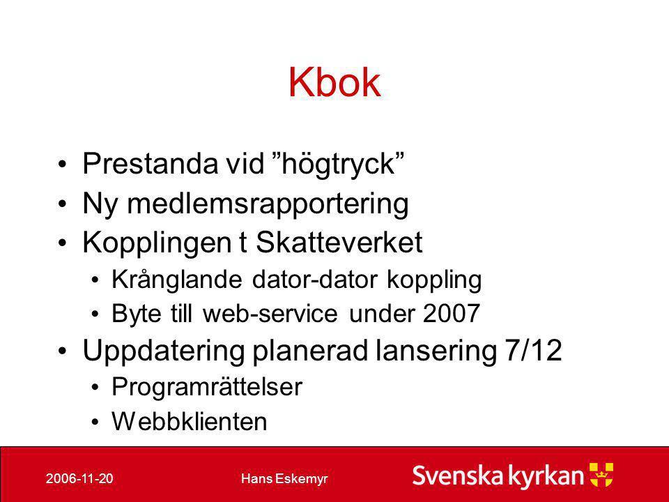 Hans Eskemyr2006-11-20 Org-reg • Kontakt-person IT • Övningssystem kvartal1 2007 • Stiftens tillsyn präster – diakoner