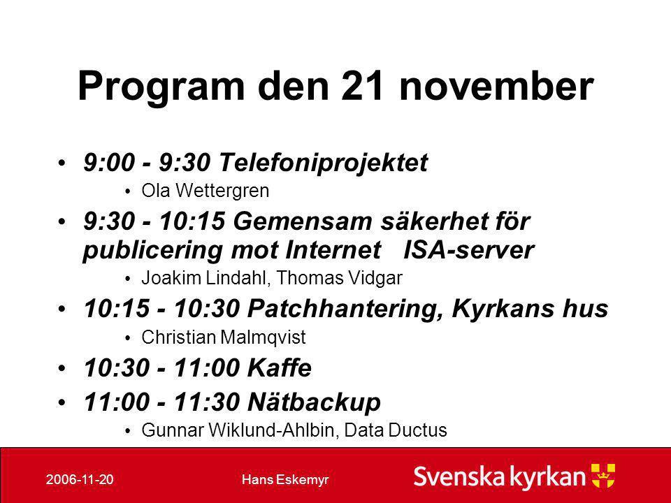 Hans Eskemyr2006-11-20 Vår samlade kompetens • Lokal kunskap • Egen IT-kompetens • Stiften • Utbildare • Nationella nivån • IT-enheten • Dataenheten • Kanslistöd