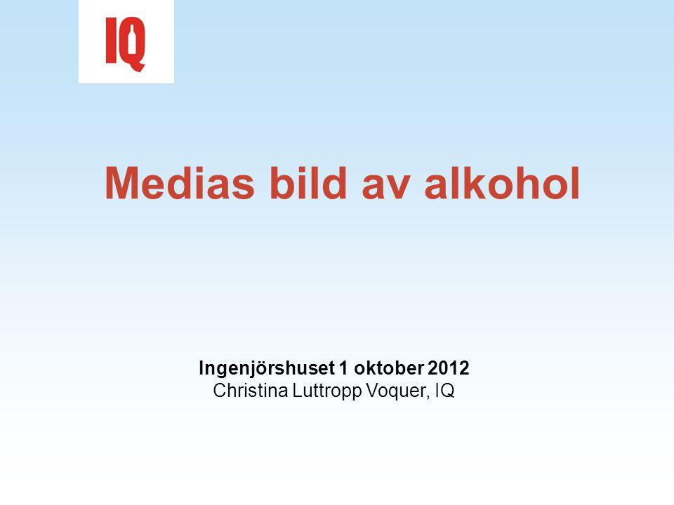 Alkohol kommuniceras i media på många sätt •Kommersiellt – reklam, internetsajter, sociala medier •För inspiration – dryckestips, mat och dryck •För information – hälsa, skador •I aktuella frågor – debatt IQ 1 oktober 2012 2