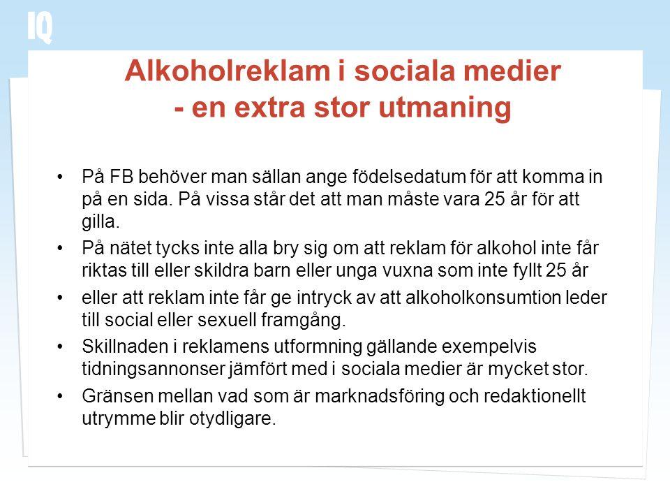 Alkoholreklam i sociala medier - en extra stor utmaning •På FB behöver man sällan ange födelsedatum för att komma in på en sida. På vissa står det att