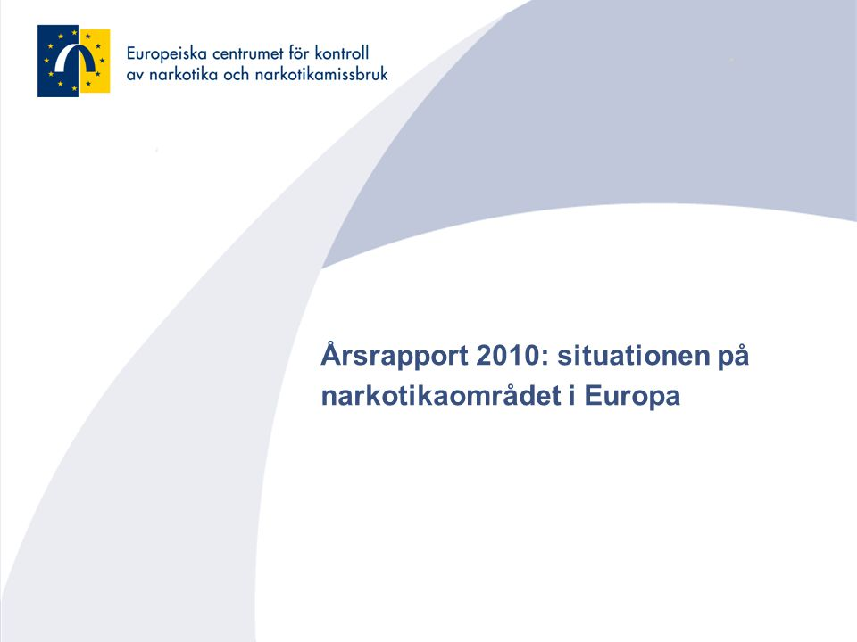 Årsrapport 2010: situationen på narkotikaområdet i Europa