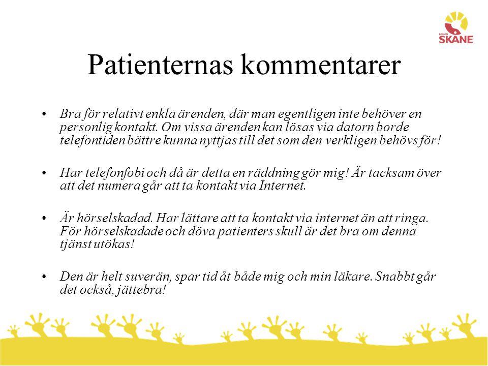 Patienternas kommentarer •Bra för relativt enkla ärenden, där man egentligen inte behöver en personlig kontakt. Om vissa ärenden kan lösas via datorn
