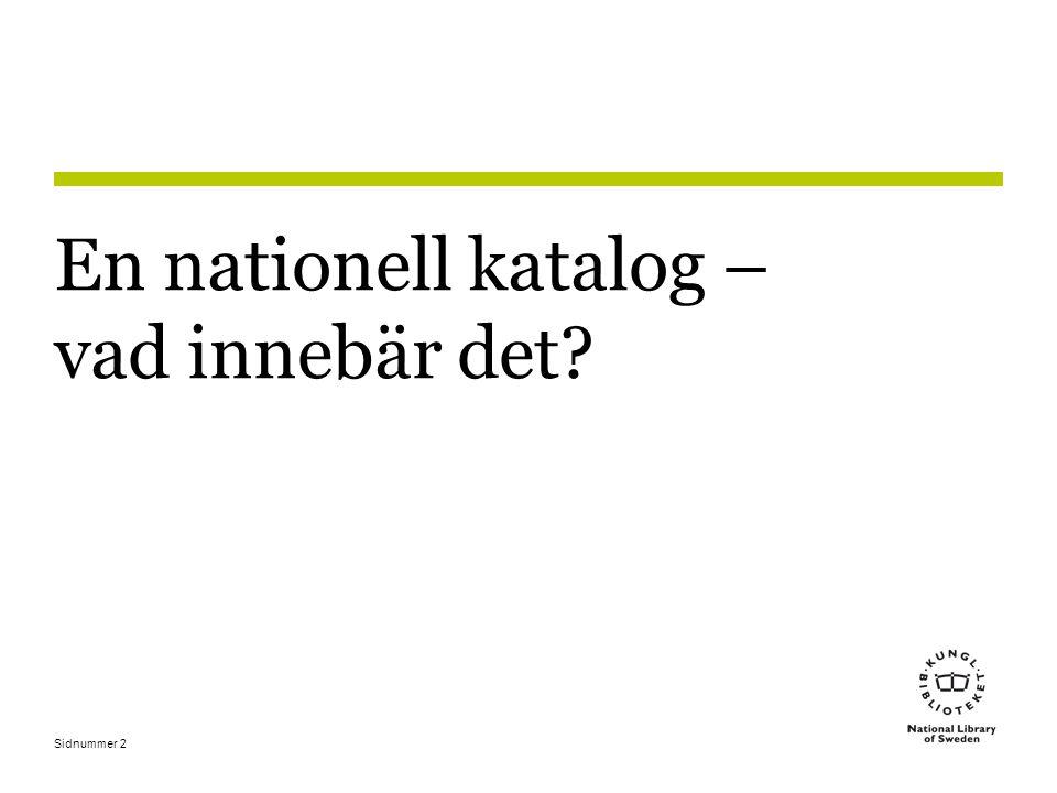 Sidnummer2 En nationell katalog – vad innebär det?