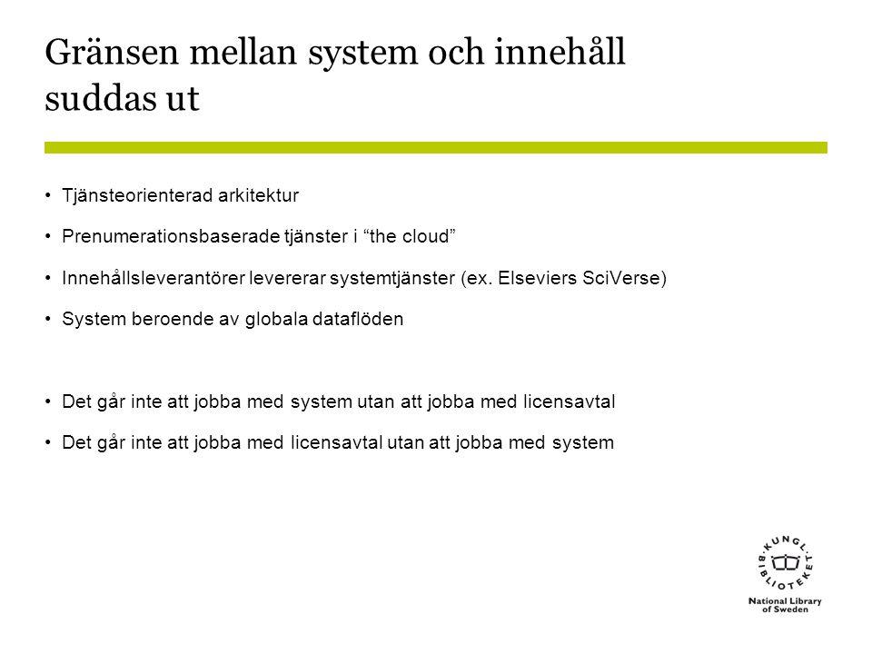 """Gränsen mellan system och innehåll suddas ut •Tjänsteorienterad arkitektur •Prenumerationsbaserade tjänster i """"the cloud"""" •Innehållsleverantörer lever"""