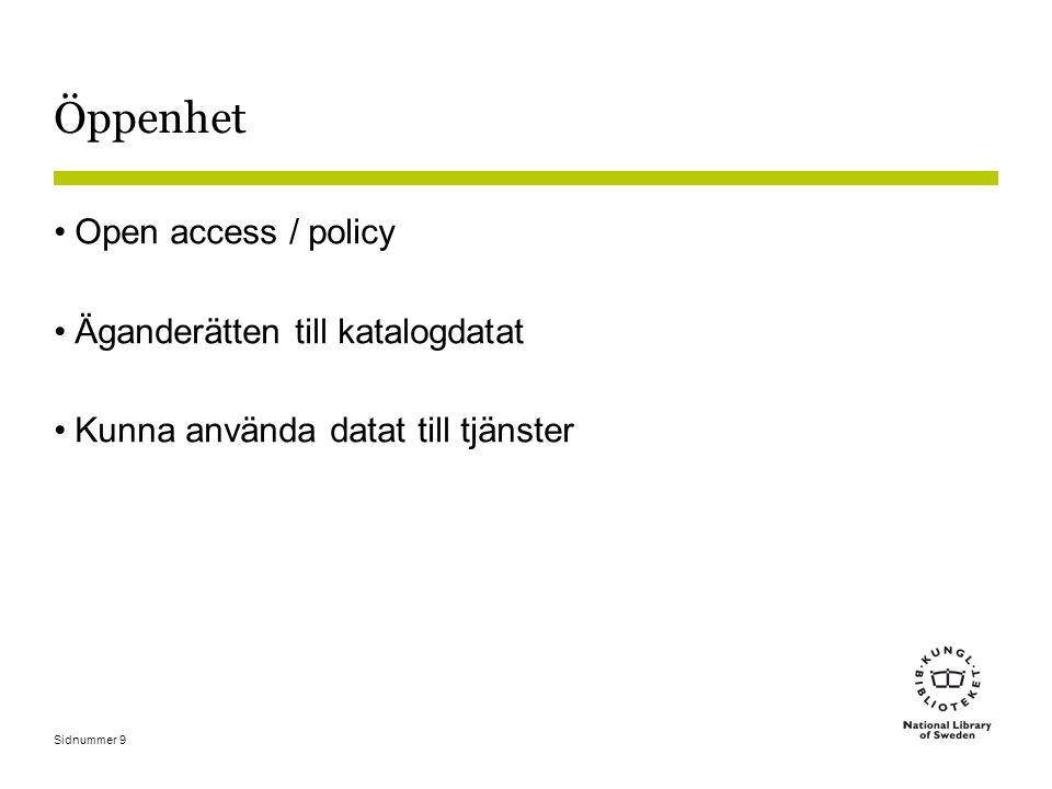 Sidnummer 9 Öppenhet •Open access / policy •Äganderätten till katalogdatat •Kunna använda datat till tjänster