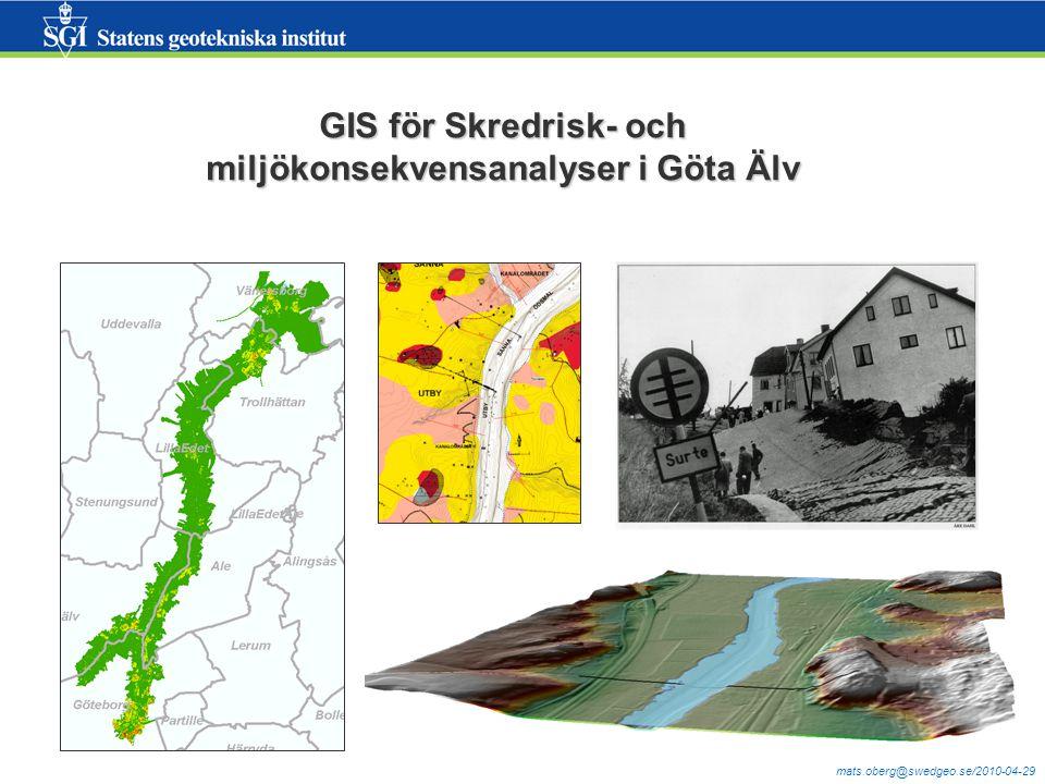 mats.oberg@swedgeo.se/2010-04-29 Göta älvutredningen 2009-2011 Ett riktat regeringsuppdrag - utreda skredrisker i Göta Älvdalen med hänsyn till klimatanpassning.