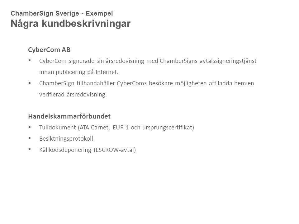 ChamberSign Sverige - Exempel Några kundbeskrivningar CyberCom AB  CyberCom signerade sin årsredovisning med ChamberSigns avtalssigneringstjänst innan publicering på Internet.