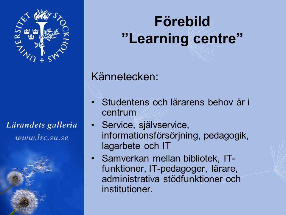 Kännetecken: •Studentens och lärarens behov är i centrum •Service, självservice, informationsförsörjning, pedagogik, lagarbete och IT •Samverkan mellan bibliotek, IT- funktioner, IT-pedagoger, lärare, administrativa stödfunktioner och institutioner.