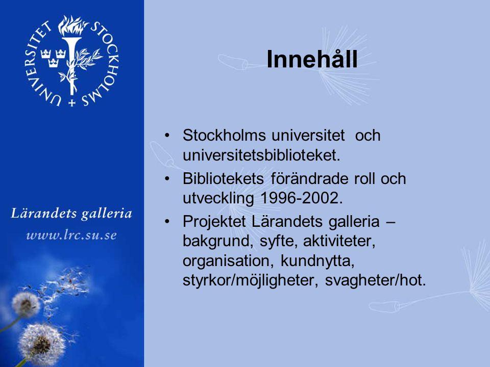 Innehåll •Stockholms universitet och universitetsbiblioteket.