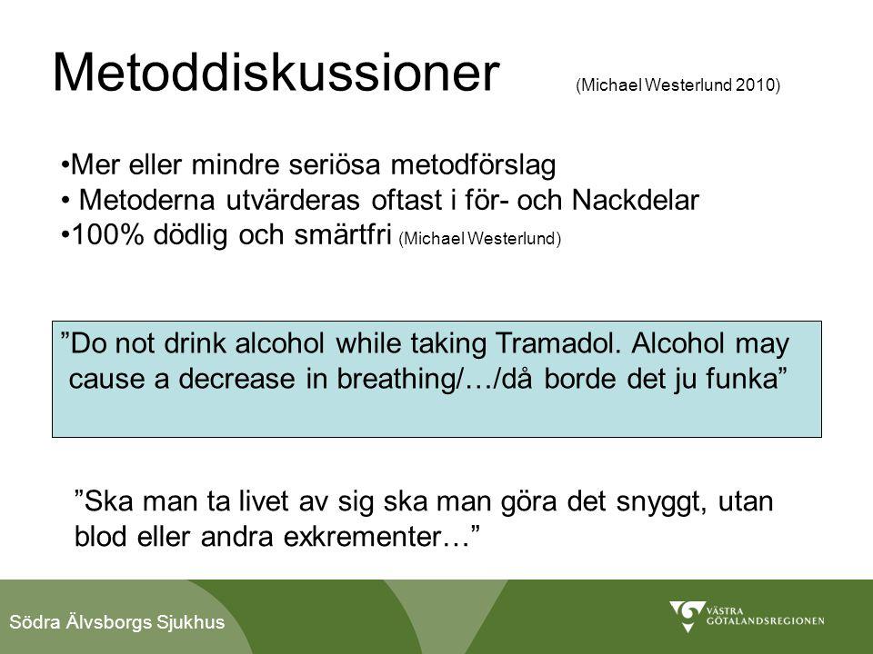 Södra Älvsborgs Sjukhus Metoddiskussioner (Michael Westerlund 2010) •Mer eller mindre seriösa metodförslag • Metoderna utvärderas oftast i för- och Na