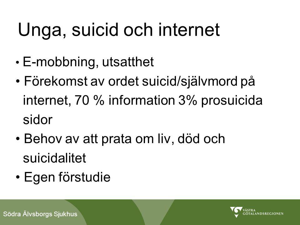 Södra Älvsborgs Sjukhus Unga, suicid och internet • E-mobbning, utsatthet • Förekomst av ordet suicid/självmord på internet, 70 % information 3% prosu