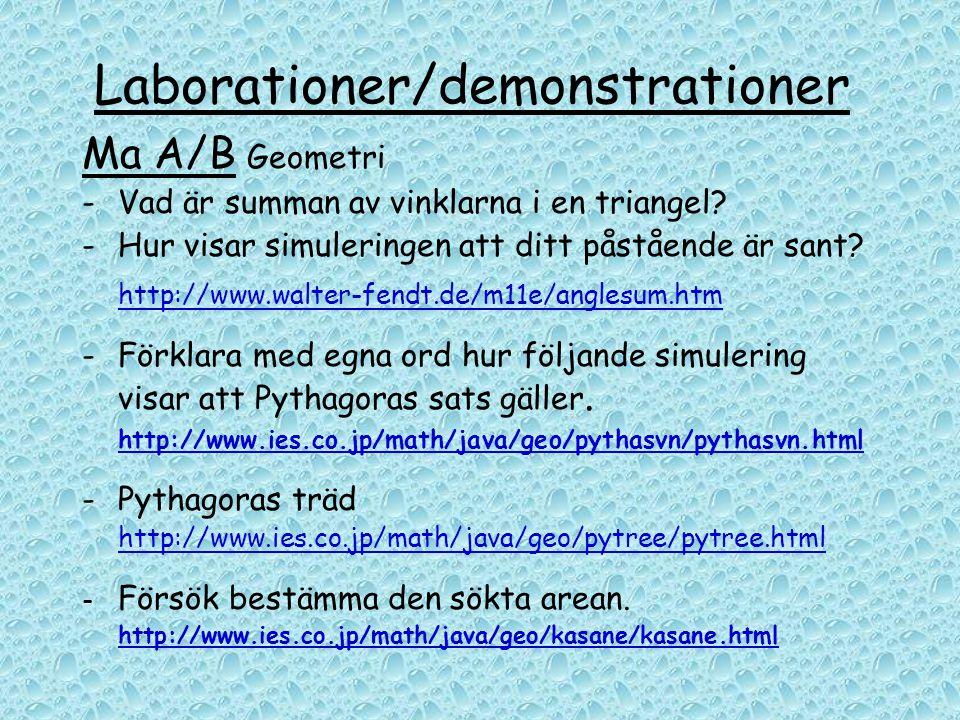Laborationer/demonstrationer Ma A/B Geometri - Vad är summan av vinklarna i en triangel? -Hur visar simuleringen att ditt påstående är sant? http://ww