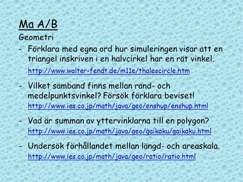 Ma A/B Geometri - Förklara med egna ord hur simuleringen visar att en triangel inskriven i en halvcirkel har en rät vinkel. http://www.walter-fendt.de